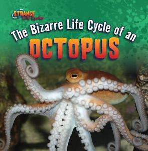 The Bizarre Lifecycle of an Octopus